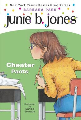 Junie B., First Grader: Cheater Pants (Junie B. Jones Series #21)