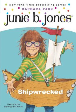 Junie B., First Grader: Shipwrecked (Junie B. Jones Series #23)
