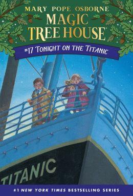 Tonight on the Titanic (Magic Tree House Series #17)