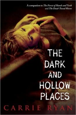 The Dark and Hollow Places (Forest of Hands and Teeth Series #3)