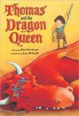 Book Cover Image. Title: Thomas and the Dragon Queen, Author: Shutta Crum