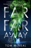 Book Cover Image. Title: Far Far Away, Author: Tom McNeal