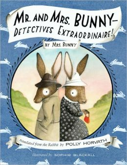 Mr. and Mrs. Bunny--Detectives Extraordinaire! (Mr. and Mrs. Bunny Series #1)
