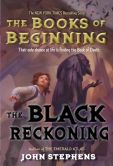 Book Cover Image. Title: The Black Reckoning (Books of Beginning Series #3), Author: John Stephens