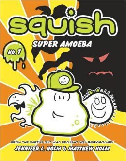 Super Amoeba (Squish Series #1)