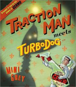 Traction Man Meets TurboDog (LIBRARY EDITION)