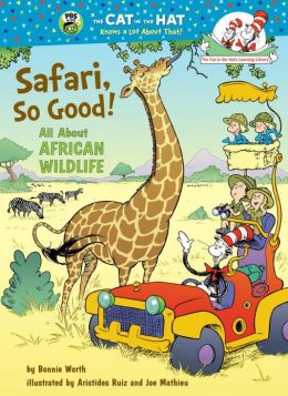 Safari, So Good!: All About African Wildlife (Cat in the Hat's Learning Library Series)