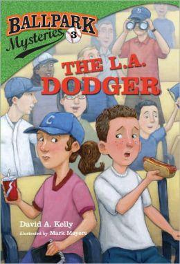 The L.A. Dodger (Ballpark Mysteries Series #3)