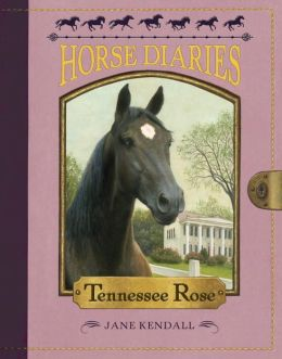 Tennessee Rose (Horse Diaries Series #9)