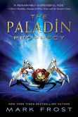 Book Cover Image. Title: The Paladin Prophecy:  Book 1, Author: Mark Frost