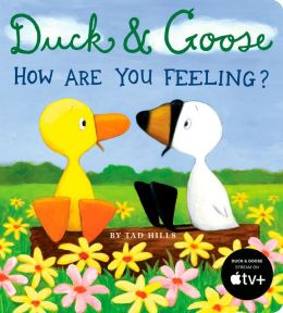 Duck and Goose, How Are You Feeling?