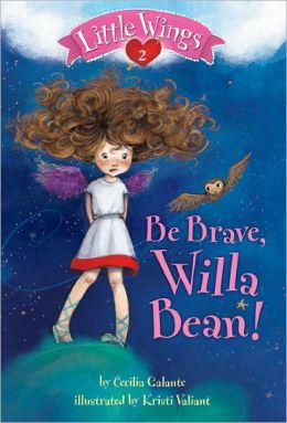 Little Wings #2: Be Brave, Willa Bean!