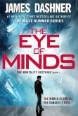 Book Cover Image. Title: The Eye of Minds, Author: James Dashner