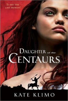 Daughter of the Centaurs (Centauriad Series #1)