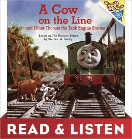 A Cow on the Line and Other Thomas Stories: Read & Listen Edition