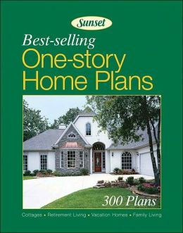 Best selling one story home plans 300 plans by sunset for Top selling house plans