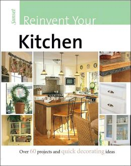 Reinvent Your Kitchen