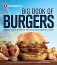 Book Cover Image. Title: Weber's Big Book of Burgers:  The Ultimate Guide to Grilling Backyard Classics, Author: Jamie Purviance