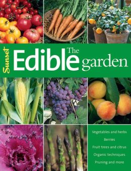 The Edible Garden (Sunset) Editors of Sunset Books