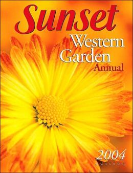 Sunset Western Garden Annual 2004