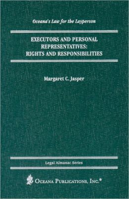 Executors and Personal Representatives: Rights and Responsibilities