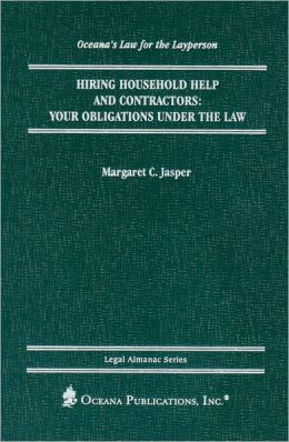 Hiring Househould Help and Contractors: Your Obligations under the Law (Oceana's Legal Almanac Series)
