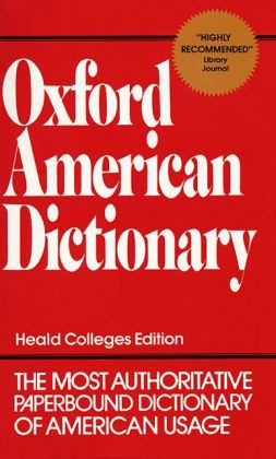 Oxford American Dictionary: Heald Colleges Edition