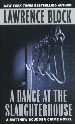A Dance at the Slaughterhouse (Matthew Scudder Series #9)