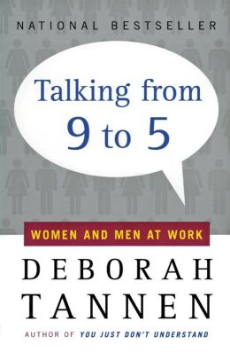 Talking from 9 to 5: Women and Men in the Workplace: Language, Sex and Power