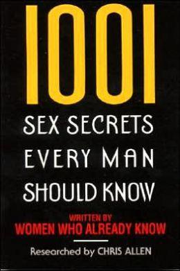 1001 Sex Secrets Every Man Should Know