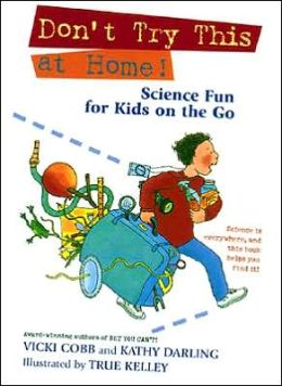 Don't Try This at Home!: Science Fun for Kids on the Go