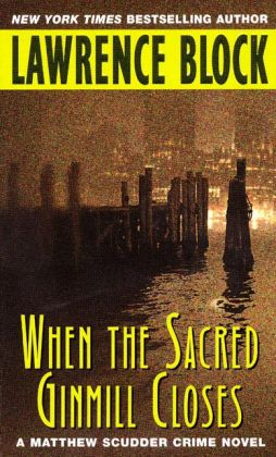 When the Sacred Ginmill Closes (Matthew Scudder Series #6)
