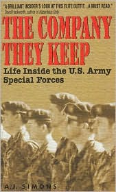 Company They Keep: Life Inside the U.S. Army Special Forces