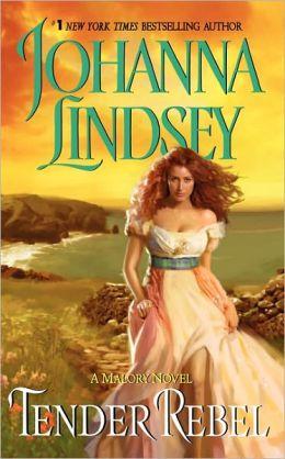 Tender Rebel: Malory Family Series