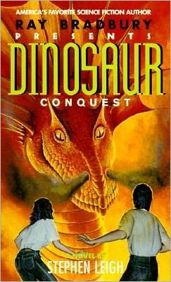 Dinosaur Conquest (Ray Bradbury Presents Series #6)