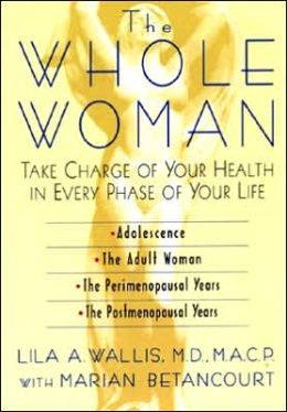 Whole Woman: Take Charge of Your Health in Every Phase of Your Life