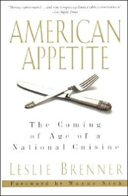 American Appetite: The Coming of Age of a National Cuisine