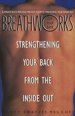 Breathworks for Your Back: Strengthening Your Back from the Inside Out