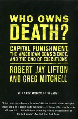 Who Owns Death?: Capital Punishment, the American Conscience, and the End of Executions