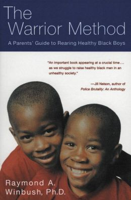 Warrior Method: A Parent's Guide to Rearing Healthy Black Boys