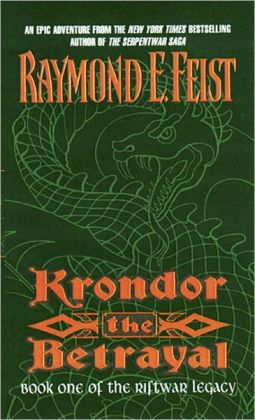 Krondor: The Betrayal (Riftwar Legacy Series #1)