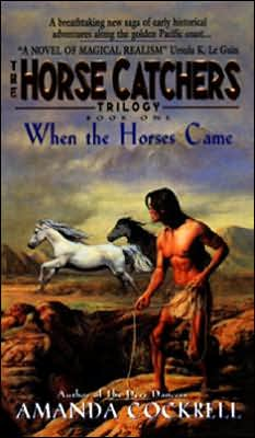 When the Horses Came: The Horse Catcher's Trilogy, Book One