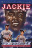 Jackie and Me (Baseball Card Adventure Series)