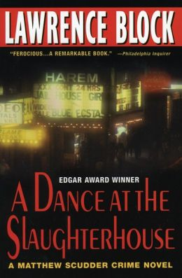 A Dance at the Slaughterhouse (Matthew Scudder Series #9)