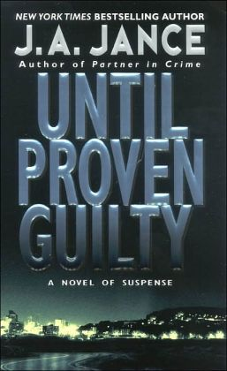 Until Proven Guilty (J. P. Beaumont Series #1)