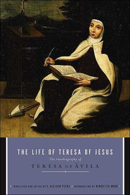 Life Of Teresa Of Jesus: The Autobiography Of Teresa Of Avila