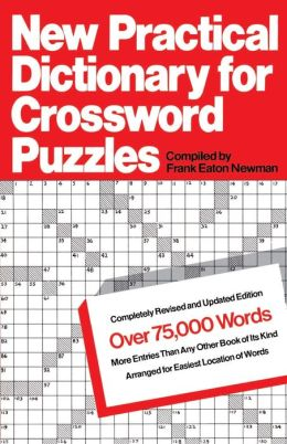 New Practical Dictionary for Crossword Puzzles: More Than 75,000 Answers to Definitions