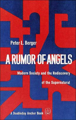 A Rumor of Angels: Modern Society and the Rediscovery of the Supernatural