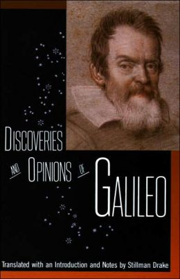 Discoveries and Opinions of Galileo: Including the Starry Messenger (1610), Letter to the Grand Duchess Christina (1615), and Excerpts from Letters on Sunspots (1613), the Assayer (1623)