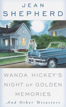 Wanda Hickey's Night of Golden Memories and Other Diasters
